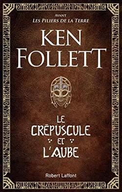 Le crépuscule et l'aube, Ken Follett