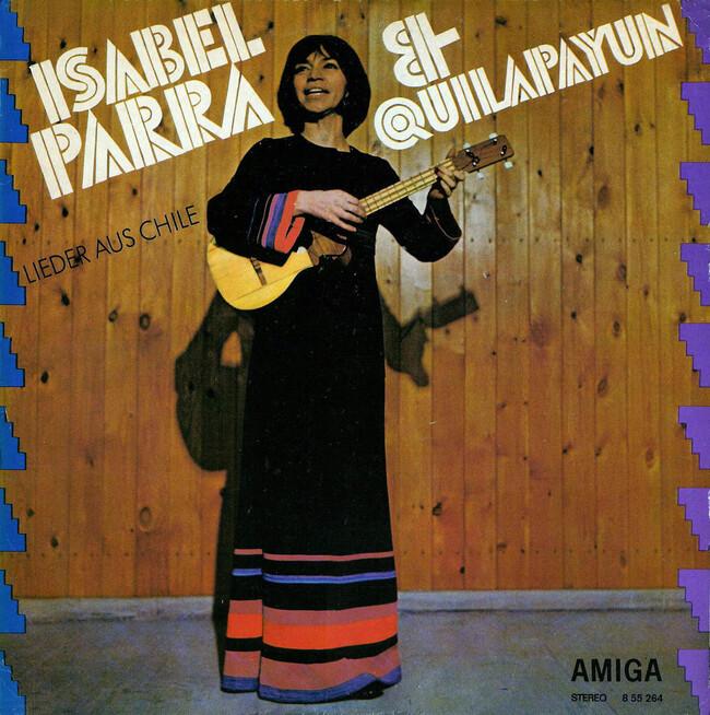 Isabel Parra & Quilapayún - Lieder aus Chile (1972) [Folk , World Music]