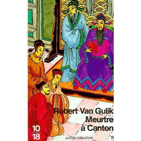 Meurtre à Canton - Robert Van Gulik - 10/18