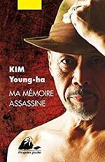 Ma mémoire assassine   Young-ha  Kim