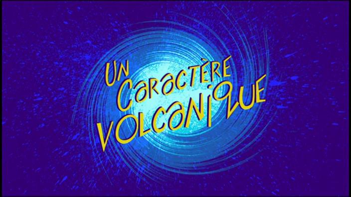 120 UN CARACTÈRE VOLCANIQUE