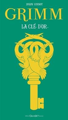 La clé d'or by Joseph vernot (adapté de Grimm)