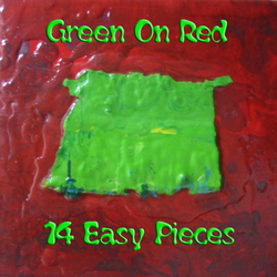 Live: Green On Red - 14 Easy Pieces - Los Angeles 7 novembre 1982