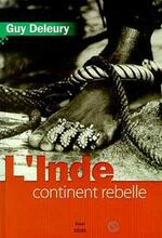 Guy Deleury, L'Inde, continent rebelle, Seuil