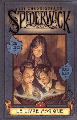 Les Chroniques de Spiderwick, Tome 1 : Le Livre magique - Holly Black