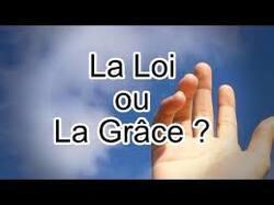 """LA """"LOI"""" OU LA """"GRACE"""" ?"""