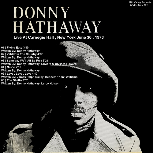 "Donny Hathaway "" Live At Carnegie Hall , New York June 30 , 1973 "" Mid Valley Records MVR - DH - 002 [ US ]"