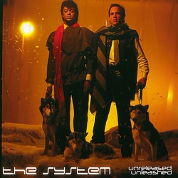 The System - Unreleased Unleashed - Complete CD