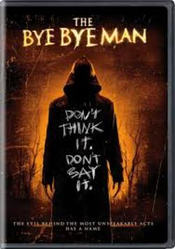 * The Bye Bye man