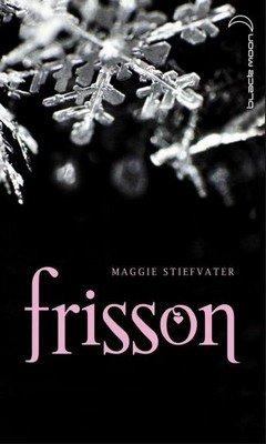 Maggie Stiefvater : Les loups de Mercy Falls T1 - Frisson