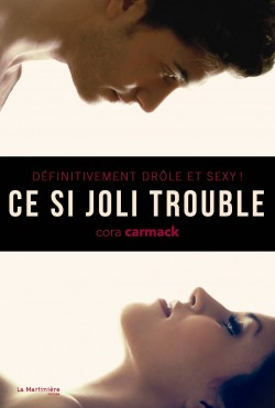 Ce si joli trouble - Cora Carmack