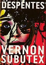 Vernon Subutex - Virginie Despentes -