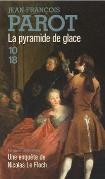 Les Enquêtes de Nicolas Le Floch, commissaire au Châtelet, tome 12, La Pyramide de Glace ; Jean-François Parot