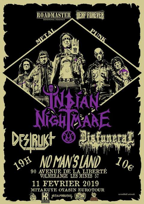 INDIAN NIGHTMARE + DESTRUKT + DISFUNERAL - Volmerange Les Mines - 11/02/2019