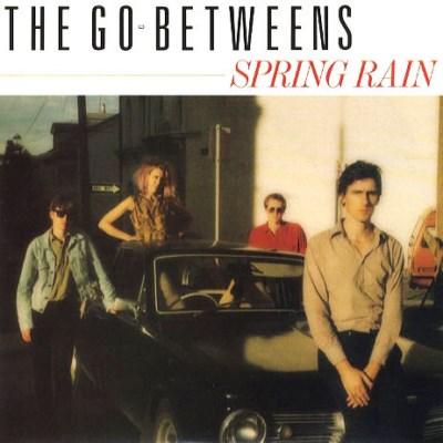 Go-Betweens - Spring Rain - 1986