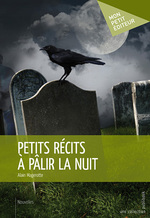 Petits récits à pâlir la nuit, Alain MAGEROTTE