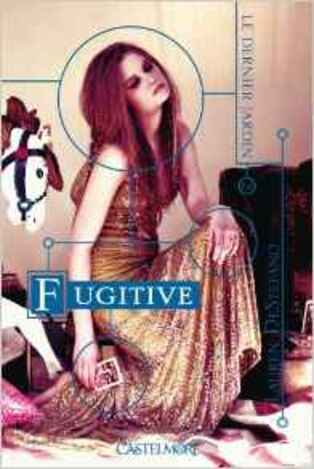 """Fugitive"" - Tome 2 de lauren Destefano"