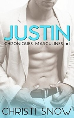 Chroniques masculines, tome 1 : Justin