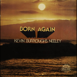 Kevin Burroughs Neeley - Born Again - Complete LP
