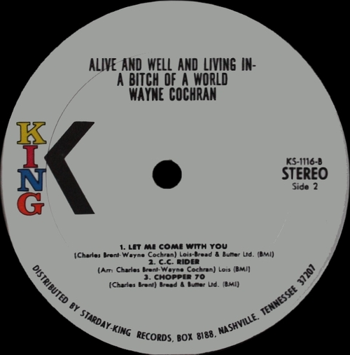 """Wayne Cochran & His C.C. Riders : Album """" Alive And Well And Living In A Bitch Of A World """" King Records KS-1116 [ US ]"""