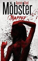 Chronique The Mobster tome 1 Trapped d'Aurore Vivet