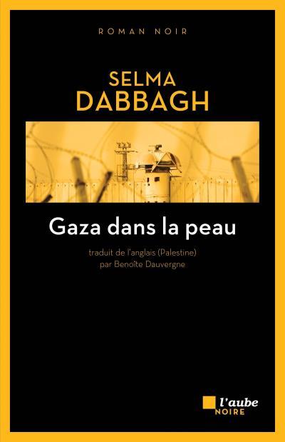 Gaza dans la peau - Selma Dabbagh
