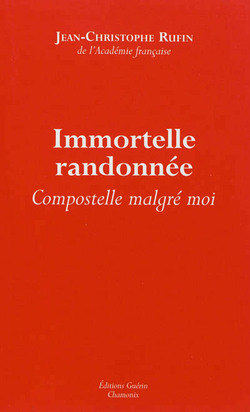 Immortelle randonnée / Jean-Christophe Rufin