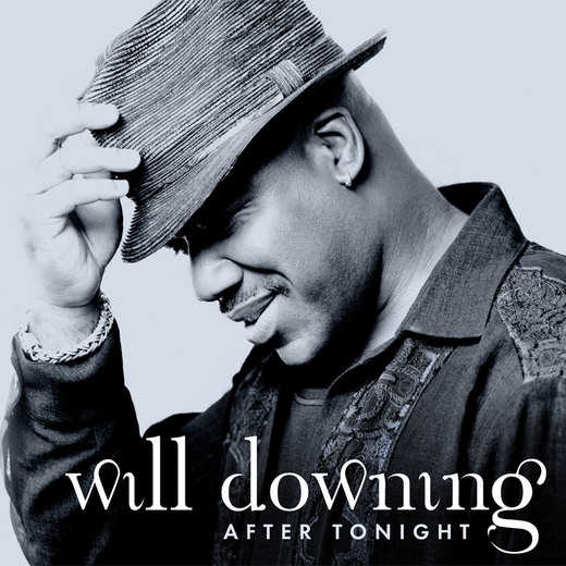 Will Downing - After Tonight [2007]