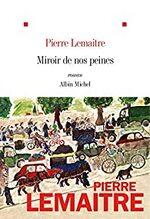 Miroir de nos peines, Pierre Lemaitre -