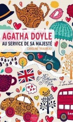 Caroline Triaureau : Agatha Doyle au service de sa majest?