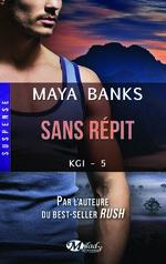 KGI tome 5 : Sans répit de Maya Banks