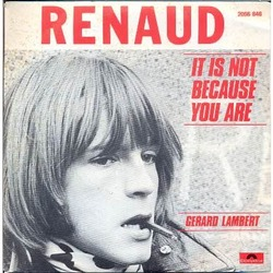 Renaud - It Is Not Because You Are