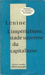 L'impérialisme, stade suprême du capitalisme : UN LIVRE DE LÉNINE QUI PARLE D'AUJOURD'HUI… et de DEMAIN – par Georges Gastaud
