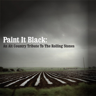 Covers (6) : V. A. - Paint It Black An Alt Country Tribute To The Rolling Stones [2011]