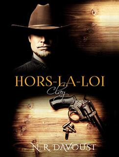 Hors la loi, tome 2 : Clay (N.R. Davoust)