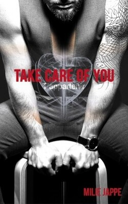 Take care of you : t'appartenir - Milie Jappe