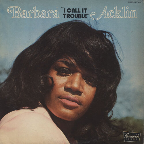 "Barbara Acklin : "" I Call It Trouble "" Brunswick Records BL 754187 [ US ]"