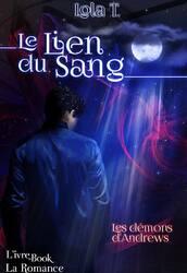 Spin off - Le Lien du Sang : Les démons d'Andrews (Lola T.)