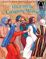 Jesus and the Canaanite Woman - Arch Books