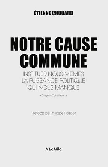 Etienne Chouard, Notre cause commune, Max Milo, 2019