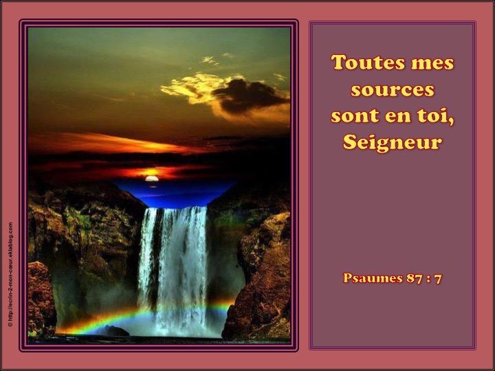 Toutes mes sources sont en toi, Seigneur - Psaumes 87 : 7