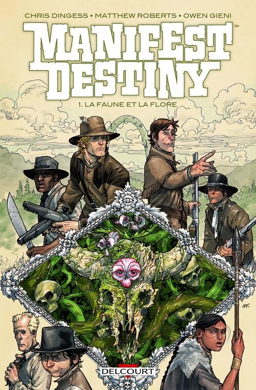Manifest destiny - Tome 01 La faune et la flore - Dingess & Roberts & Gieni