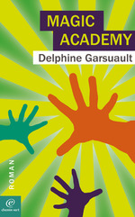 Chronique Magic Academy de Delphine Garsuault