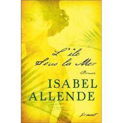 Isabelle Allende - L'île sous la mer