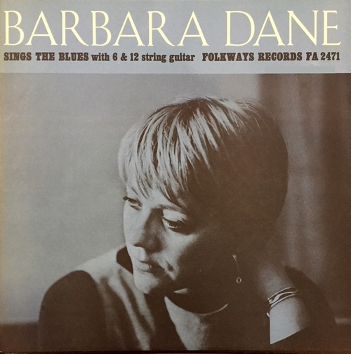 "Barbara Dane : Album "" Sings The Blues With 6 & 12 String Guitar "" Folkways Records FA 2471 [ US ]"