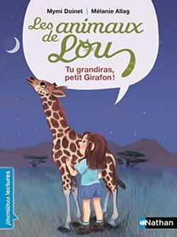 Littérature: Les animaux de Lou: tu grandiras Petit Girafon