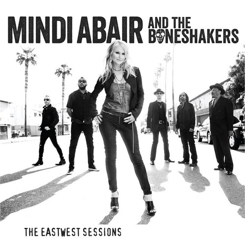 Mindi Abair and the Boneshakers - The EastWest Sessions (2017) [Rock Groove]