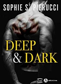 Deep & Dark