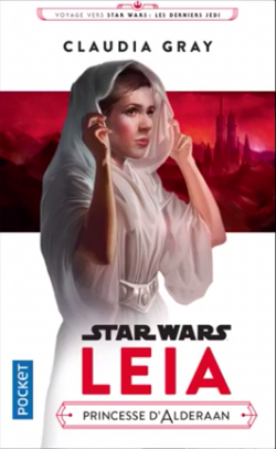 Star Wars - Leia : Princesse d'Alderaan - Claudia Gray
