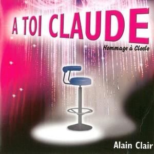ALAIN CLAIR - A TOI CLAUDE